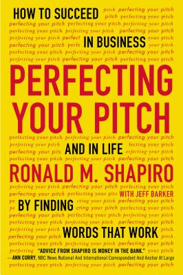 Perfecting Your Pitch By Shapiro, Ronald M./ Parker, Jeff (CON)