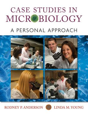 Microbiology Case Studies By Anderson, Rodney/ Young, Linda