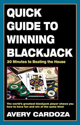 Quick Guide to Winning Blackjack By Cardoza, Avery